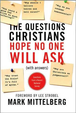 The Questions Christians Hope No One Will Ask by Mark Mittelberg