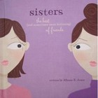 Sisters: The Best (and Sometimes Most Irritating) of Friends