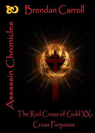 The Red Cross of Gold XX:. Cross Purposes