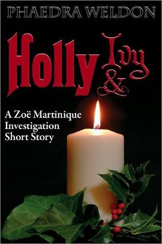 Holly and Ivy (Zoe Martinique, #1.6)