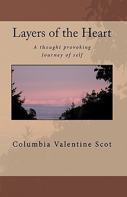 Layers of the Heart by Columbia Valentine Scot
