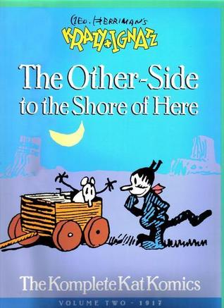 Geo Herriman's the Other Side to the Shore of Here by George Herriman