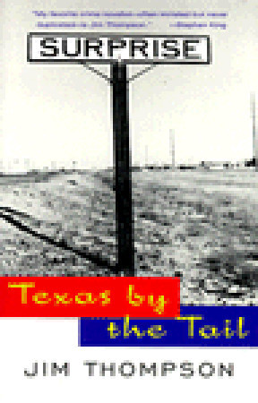 Texas by the Tail by Jim Thompson