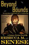 Beyond Bounds: A Science Fiction Novel (Book 2 of the Beyond Saga)