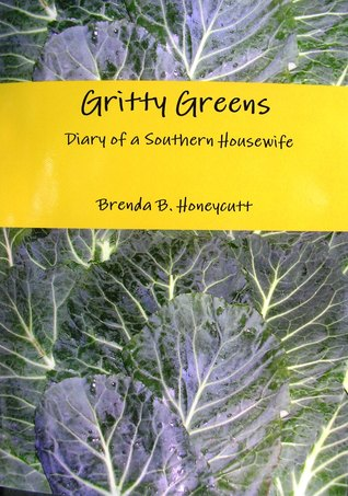 Gritty Greens: Diary of a Southern Housewife