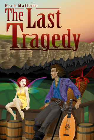 The Last Tragedy by Herb Mallette