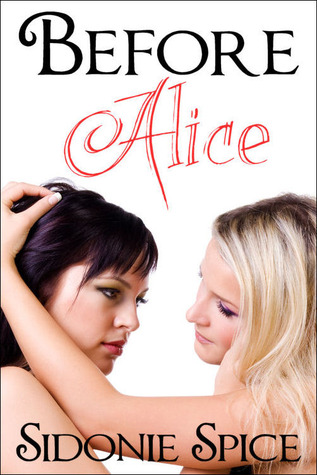 Before Alice by Sidonie Spice