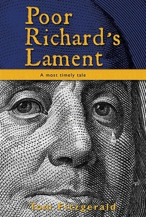 Poor Richard's Lament by Tom  Fitzgerald