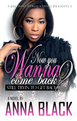 Now You Wanna Come Back 2 ( Now You Wanna Come Back #2)