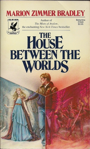 The House Between the Worlds by Marion Zimmer Bradley