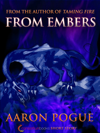 From Embers by Aaron Pogue