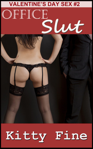 Office Slut (Valentine's Day Sex Sluts Stories, #2)
