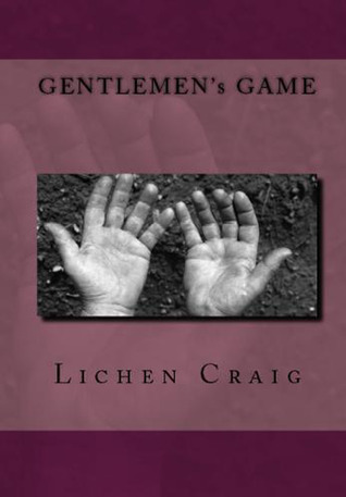 Gentlemen's Game by Lichen Craig