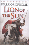 Lion Of The Sun (Warrior of Rome, #3)
