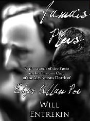 Jamais Plus: Explorations of the Curious Case of the Mysterious Death of Edgar Allan Poe