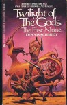 The First Name (Twilight of the Gods, Book I)
