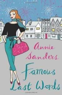 Famous Last Words by Annie Sanders