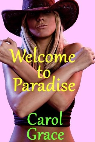 Welcome to Paradise by Carol Grace