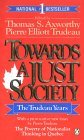 Towards A Just Society The Trudeau Years