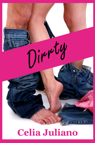 Dirrty by Celia Juliano