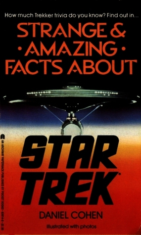 Strange and Amazing Facts about Star Trek by Daniel   Cohen