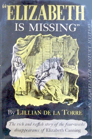 'Elizabeth Is Missing' Or, Truth Triumphant: An Eighteenth Century Mystery