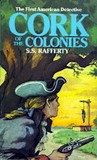 Cork of the Colonies by S.S. Rafferty
