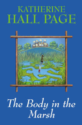 The Body in the Marsh by Katherine Hall Page