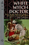 White Witch Doctor by Louise A. Stinetorf