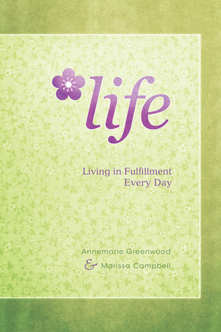 LIFE: Living in Fuflillment Every Day