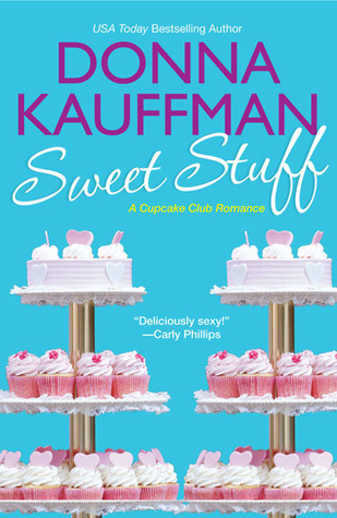 Sweet Stuff (Cupcake Club, #2) - Donna Kauffman