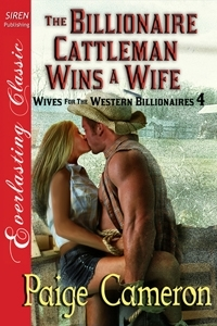 The Billionaire Cattleman Wins a Wife by Paige Cameron