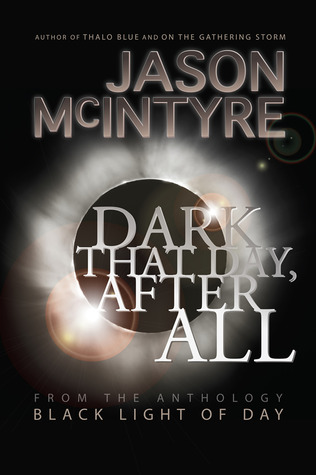 Dark That Day, After All by Jason McIntyre