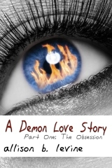 A Demon Love Story Part One by Allison B. Levine