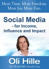 Social Media - For Income, Influence and Impact