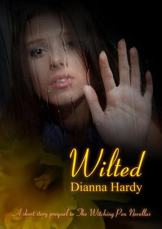 Wilted by Dianna Hardy