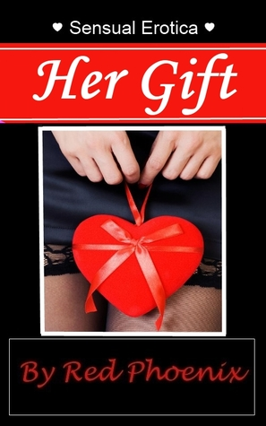 Her Gift by Red Phoenix