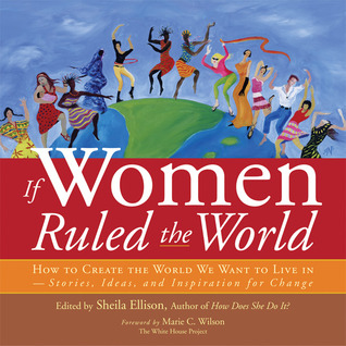 If Women Ruled the World by Sheila Ellison