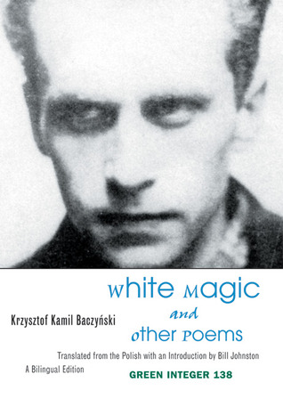 White Magic and Other Poems by Krzysztof Kamil Baczyński