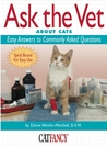 Ask the Vet About Cats: Easy Answers to Commonly Asked Questions