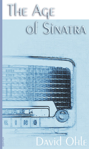 The Age of Sinatra by David Ohle