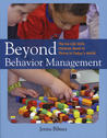 Beyond Behavior Management: The Six Life Skills Children Need to Thrive in Today's World