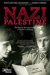 Nazi Palestine: The Plans for the Extermination of the Jews in Palestine
