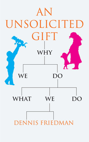 An Unsolicited Gift by Dennis Friedman