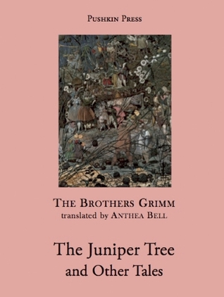 The Juniper Tree and Other Tales by Jacob Grimm