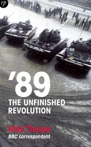 89: The Unfinished Revolution: Power and Powerlessness in Eastern Europe