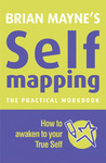 Self Mapping: The Practical Workbook; How to Awaken to Your True Self