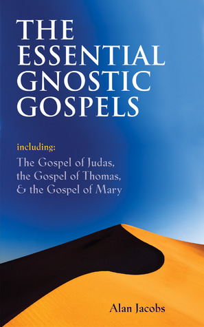 The Essential Gnostic Gospels by Alan  Jacobs