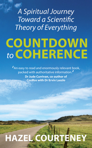 Countdown to Coherence: A Spiritual Journey Toward a Scientific Theory of Everything