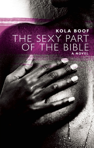 The Sexy Part of the Bible by Kola Boof